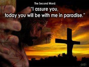 Исус обеща на разбойника на кръста, който се покая, че ще бъде с него в Рая в деня на възкресението. Това обещание се отнася за всеки, който повярва и се покае.