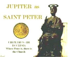 Зад поклонението на апостол Петър е прикрито поклонение на езическия бог Юпитер.